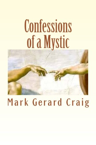9781518748097: Confessions of a Mystic: There is no more