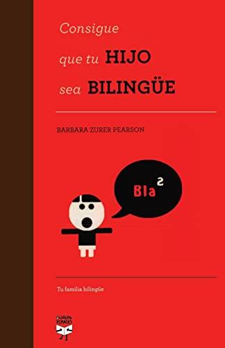 9781518748486: Consigue que tu hijo sea bilingüe (Spanish Edition)