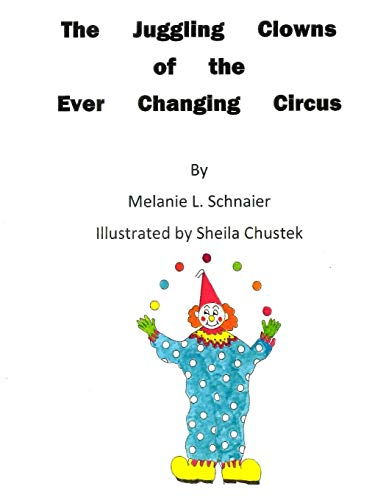 9781518749339: The Juggling Clowns of the Ever Changing Circus