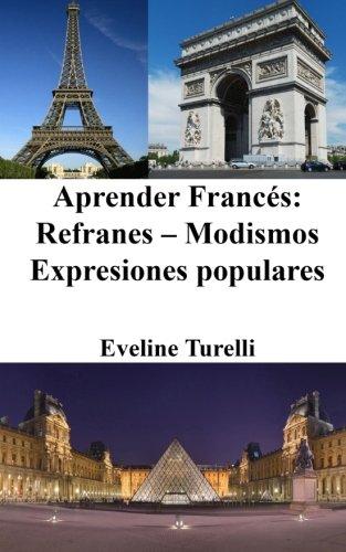 9781518751042: Aprender Francés: Refranes - Modismos - Expresiones populares