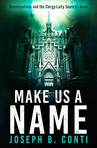9781518753954: Make Us a Name: Denominations and the Clergy-Laity Snare of Rome