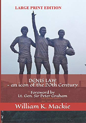 9781518754203: DENIS LAW - an icon of the 20th Century