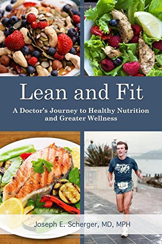 9781518755057: Lean and Fit: A Doctor's Journey to Healthy Nutrition and Greater Wellness