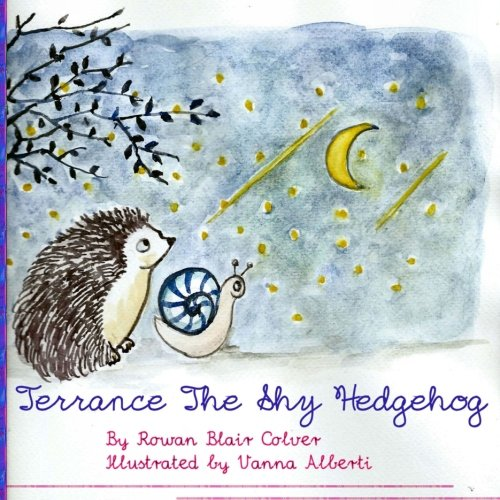 Terrance the Shy Hedgehog: Rowan Blair Colver