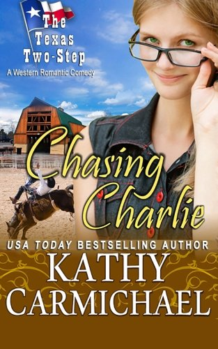 9781518756788: Chasing Charlie: A Western Romantic Comedy (The Texas Two-Step Series) (Volume 1)