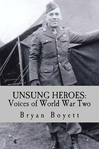 9781518757402: UNSUNG HEROES: Voices of World War Two (Volume 1)