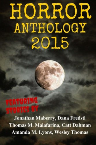 9781518757730: Horror Anthology 2015 (Moon Books Presents) (Volume 1)