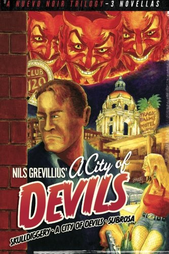 9781518759444: Nuevo Noir Trilogy: City of Devils, Sub Rosa, Skulldiggery (The Luke Fitz Collection)