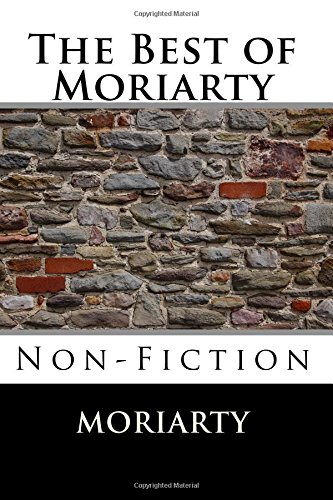 9781518759857: The Best of Moriarty: Non-Fiction