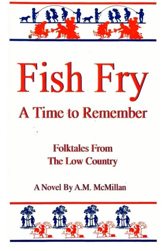 9781518760129: FISH FRY: A Time to Remember: Folk Tales from the Low Country