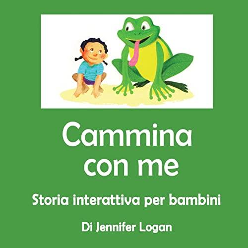 9781518761645: Cammina Con Me: Storia Interattiva per Bambini (Italian Edition)
