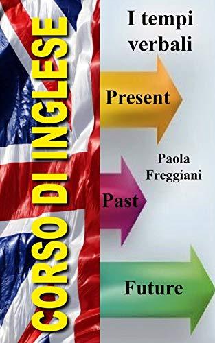 9781518762734: Corso di Inglese: I tempi verbali