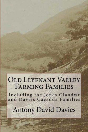 9781518763663: Old Llyfnant Valley Farming Families: Including the Jones Glandwr and Davies Caeadda Families