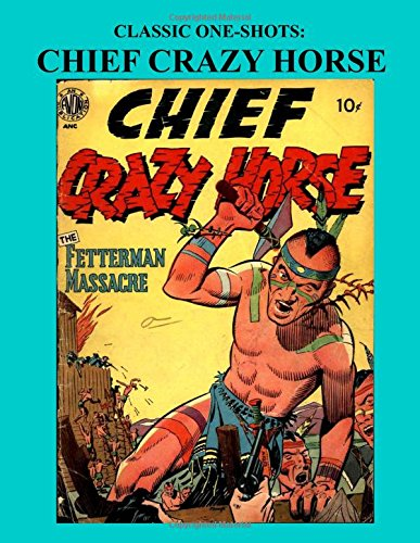 Classic One-Shots: Chief Crazy Horse: Great Single-Issue: Avon Publications