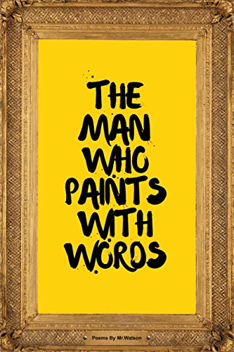 9781518766787: The Man Who Paints with Words