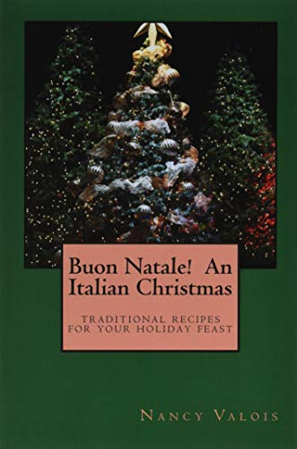 9781518766862: Buon Natale! An Italian Christmas: traditional Italian recipes for your holiday table