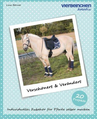 9781518766923: Verschönert & Verändert: Individuelles Zubehör für Pferde selber machen: Volume 2 (Vierbeinchen.kreativ)