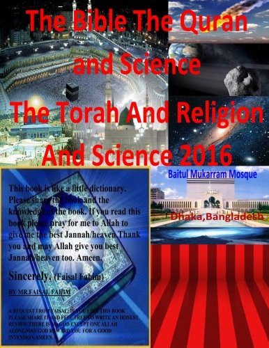 9781518767388: The Bible The Quran and Science The Torah And Religion And Science 2016