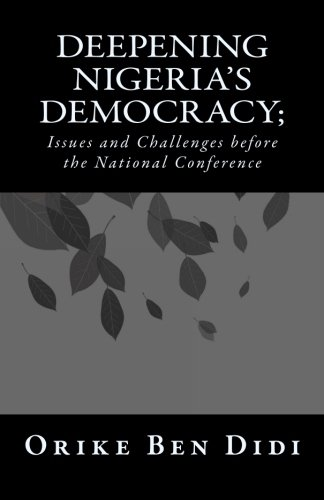 9781518767845: Deepening Nigeria's Democracy; Issues and Challenges before the National Conference