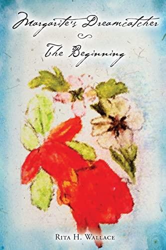9781518768545: Margarite's Dreamcatcher - The Beginning (Volume 1)