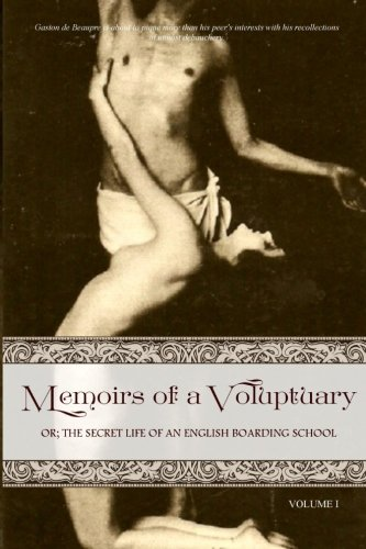 9781518769382: Memoirs of a Voluptuary [VOLUME I]: Or; The Secret Life Of An English Boarding School