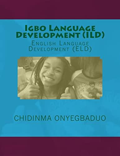 Igbo Language Development (ILD): English Language Development: Chidinma a Onyegbaduo