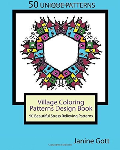 9781518771583: Village Coloring Patterns Design Book: 50 Beautiful Stress Relieving Patterns (Special Creative Design Images) (Volume 2)