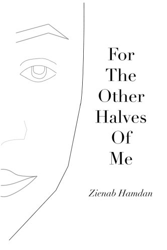 For The Other Halves Of Me: Zienab Hamdan