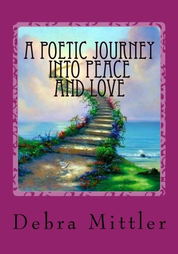 9781518772085: A Poetic Journey Into Peace And LOVE: Living In Heaven On Earth Just Like Above