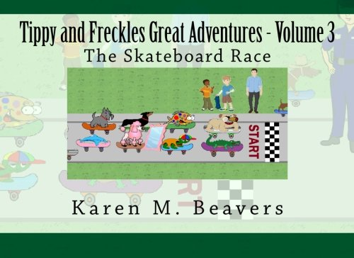 9781518772139: Tippy and Freckles Great Adventures - Volume 3: The Skateboard Race