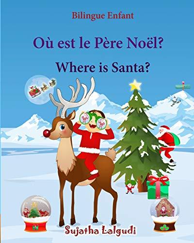 Bilingue Enfant: Où est le Père Noël.: Sujatha Lalgudi