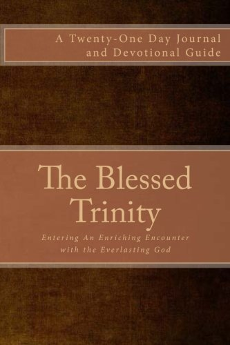 9781518775406: The Blessed Trinity: Entering An Enriching Encounter with the Everlasting God