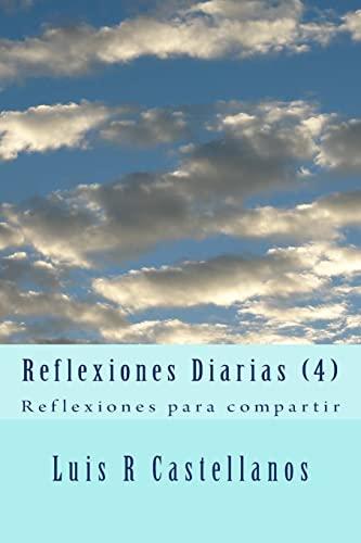 9781518775963: Reflexiones Diarias (4): Reflexiones para compartir (Volume 4) (Spanish Edition)