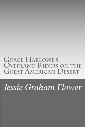 Grace Harlowe's Overland Riders on the Great: Flower, Jessie Graham
