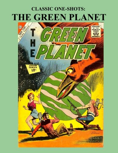 Classic One-Shots: The Green Planet: Great Single-Issue: Charlton Comics
