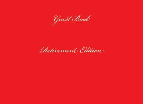 9781518779862: Guest Book Retirement: Classic Retirement Red Guest Book Option - ON SALE NOW - JUST $6.99 (Guest Books) (Volume 66)