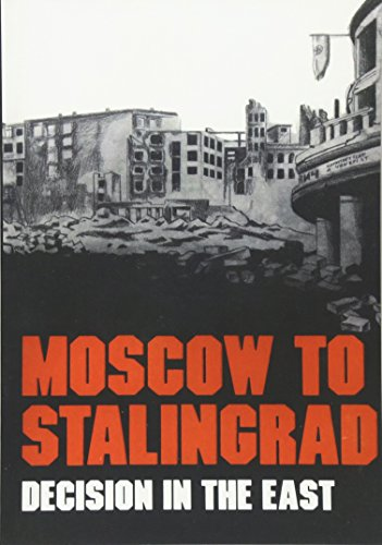 9781518780219: Moscow to Stalingrad: Decision in the East (Army Historical Series)