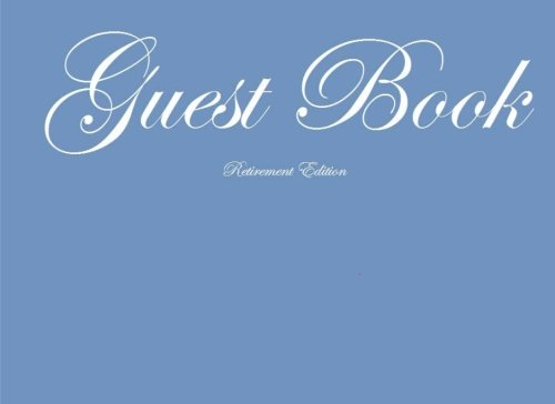 9781518780387: Guest Book Retirement: Classic Retirement Blue Guest Book Option - ON SALE NOW - JUST $6.99 (Guest Books) (Volume 67)