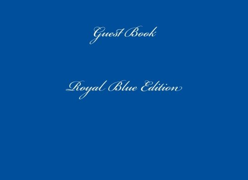 9781518780684: Guest Book Royal Blue: Classic Royal Blue Guest Book Option - ON SALE NOW - JUST $6.99 (Guest Books) (Volume 68)