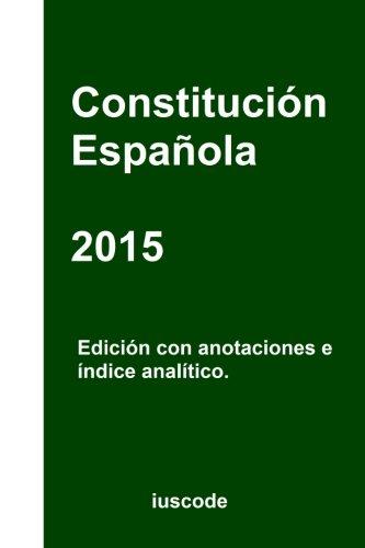 9781518781636: Constitución Española 2015: Edición con anotaciones e índice analítico (Spanish Edition)