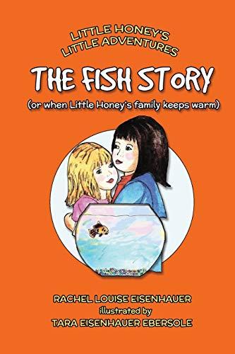 9781518782282: The Fish Story: or when Little Honey's family keeps warm (Little Honey's Little Adventures) (Volume 3)