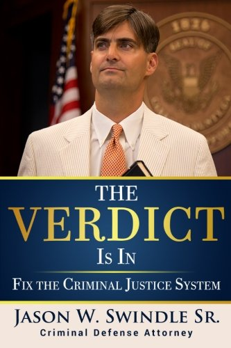 9781518782473: The Verdict Is In: Fix the Criminal Justice System