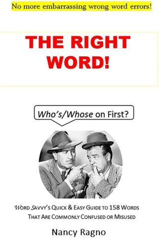 9781518783517: The Right Word!: Word Savvy's Quick & Easy Guide to 158 Words That Are Commonly Confused or Misused