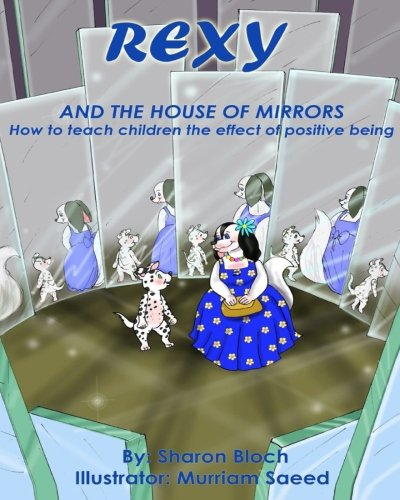 Rexy the House of Mirrors: How to: Bloch, MS Sharon
