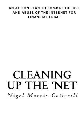 9781518787096: Cleaning up the 'Net: An Action Plan to combat the use and abuse of the internet for financial crime