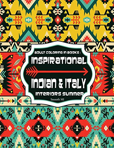 9781518787461: Adult Coloring in Books : Inspirational Indian & Italy Interiors Summer