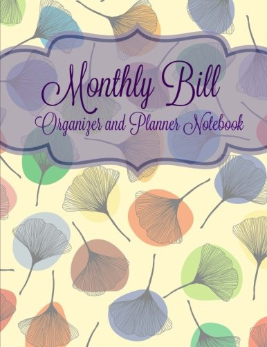 9781518788314: Monthly Bill Organizer and Planner Notebook (Simple Budget Planning for Up to Two Years (Bill checklist, calendar and note pages) ) (Volume 91)