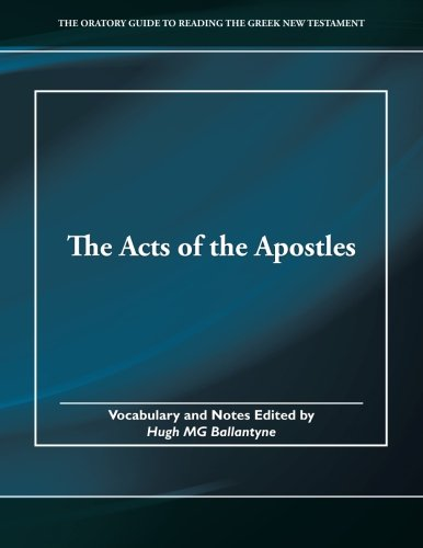 9781518789250: The Acts of the Apostles (The Oratory Guide to Reading the Greek New Testament ) (Volume 5)