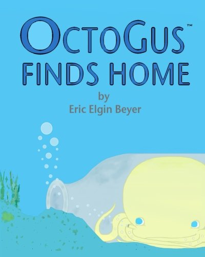9781518791123: OctoGus Finds Home