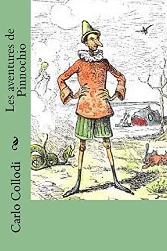 Les aventures de Pinnochio (French Edition): M. Carlo Collodi